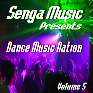 Senga Music Presents: Dance Music Nation Volume Five