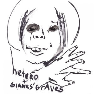 Hetero / Giants' Graves