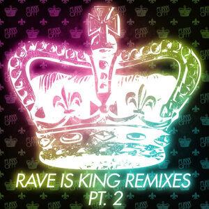 Rave Is King Remixes Pt. 2