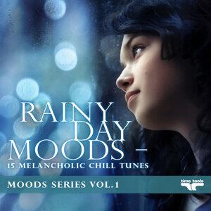 Rainy Day Moods - 15 melancholic Chill tunes - Moods Series - Vol. 1