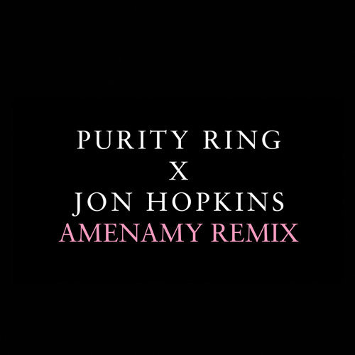 Amenamy - Jon Hopkins Remix