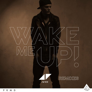 Wake Me Up - Remixes