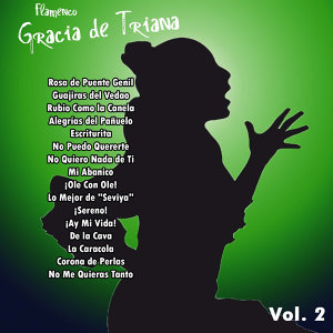 Flamenco: Gracia de Triana Vol. 2
