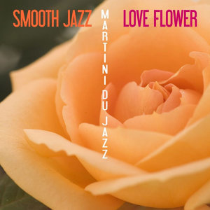 Smooth Jazz Love Flower