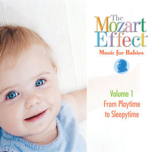 The Mozart Effect Music for Babies Vol.1 From Playtime to Sleepytime