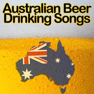 Australian Beer Drinking Songs