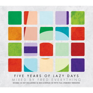 5 Year of Lazy Days - Mixed By Fred Everything (完美佛瑞德 - 慵懶歲月之五年有成)