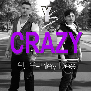 Crazy (feat. Ashley Dee)