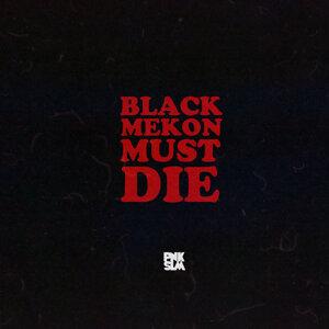 Black Mekon Must Die