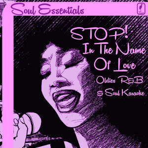Soul Essentials: Stop! In the Name of Love, Oldies R&B and Soul Karaoke