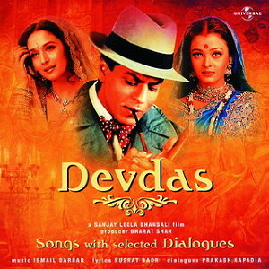 "Devdas - An Adaptation Of Sarat Chandra Chattopadhyay's ""Devdas"" - Ost."