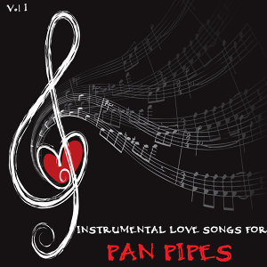 Instrumental Love Songs for Pan Pipes, Vol. 1