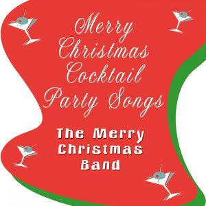 Merry Christmas Cocktail Party Songs