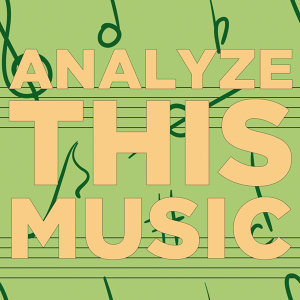 Classical 101: Pieces to Study and Analyze Music Theory