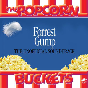 Forrest Gump: The Unofficial Soundtrack Performed By the Popcorn Buckets