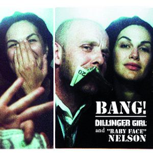 Dillinger Girl And Baby Face Nelson - Version Cristal Internationale