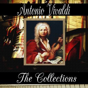 Antonio Vivaldi: The Collection