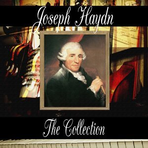 Franz Joseph Haydn: The Collection