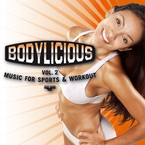 Bodylicious - Music for Sports & Workout - Vol. 2