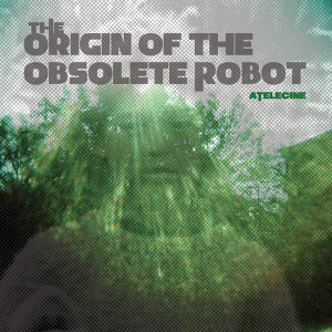 The Origin of the Obsolete Robot