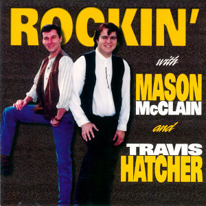 Rockin' with Mason Mcclain and Travis Hatcher