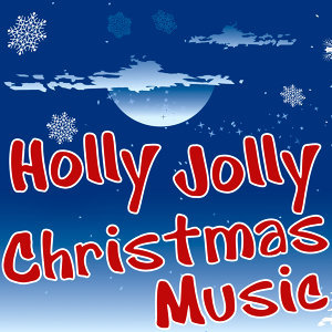 Holly Jolly Christmas Music