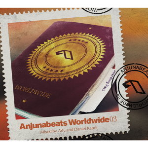 Anjunabeats Worldwide 03 (Mixed by Arty and Daniel Kandi) (寰宇混音選第三輯)