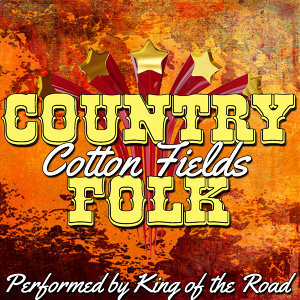 Cotton Fields: Country Folk