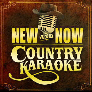 Country Karaoke - New & Now