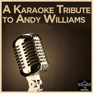 A Karaoke Tribute to Andy Williams