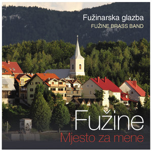 Fuzine - Mjesto Za Mene