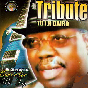 Tribute to I.K. Dairo