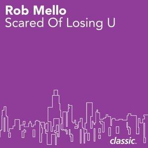 Scared Of Losing U