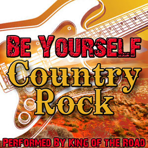 Be Yourself: Country Rock