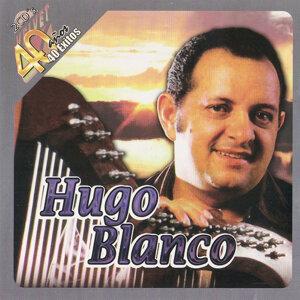 40 Años 40 Exitos de Hugo Blanco