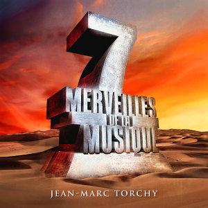 7 merveilles de la musique: Jean-Marc Torchy
