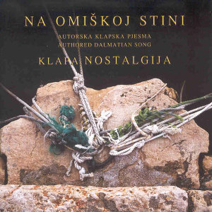 Na Omiskoj Stini (Autorska Klapska Pjesma - Authored Dalmatian Song)