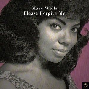 Mary Wells, Please Forgive Me