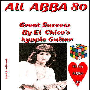 All ABBA 80 Great Success by El Chico's Hyppie Guitar