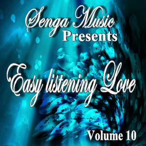Senga Music Presents: Easy Listening Love Vol. Ten