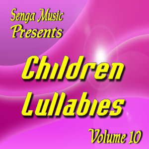 Senga Music Presents: Children Lullabies Vol. Ten