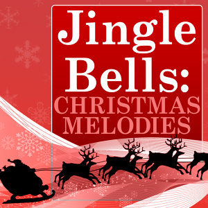 Jingle Bells: Christmas Melodies