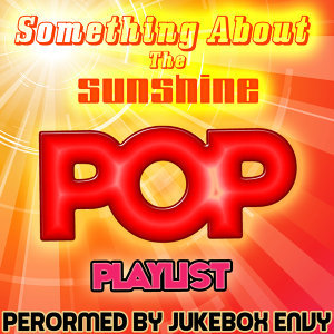 Something About the Sunshine: Pop Playlist
