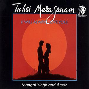 Tu Hai Mera Sanam (I Will Always Love You)