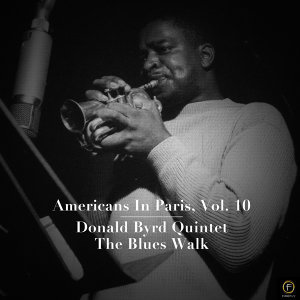 Americans in Paris, Vol. 10: Donald Byrd Quintet - The Blues Walk