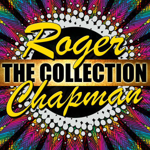 Roger Chapman: The Collection