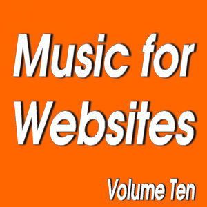Senga Music Presents: Music for Websites Volume Ten
