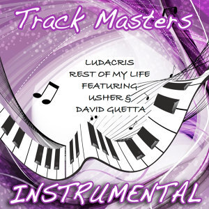 Rest of My Life (Instrumental Tribute to Ludacris Feat. Usher & David Guetta)