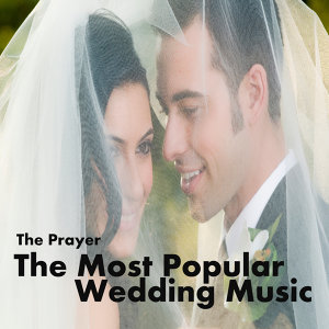 Most Popular Wedding Music: The Prayer