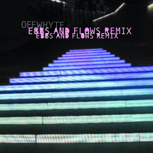 Ebbs and Flows Remix